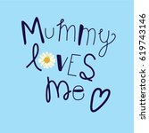 """mummy loves me"" typography... 