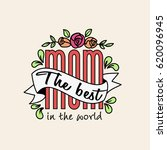 the best mom in the world... | Shutterstock .eps vector #620096945
