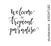 welcome to tropical paradise...   Shutterstock .eps vector #620247182