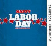 american happy labor day over... | Shutterstock . vector #620328962