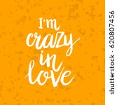 hand drawn phrase i'm crazy in... | Shutterstock .eps vector #620807456