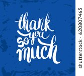 hand drawn phrase thank you so... | Shutterstock .eps vector #620807465