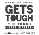 when the going gets tough  the... | Shutterstock .eps vector #621257126
