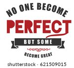 no one become perfect but some... | Shutterstock .eps vector #621509015