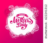 lettering happy mothers day... | Shutterstock .eps vector #622241312