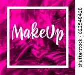 makeup. inspirational quote... | Shutterstock .eps vector #622548428