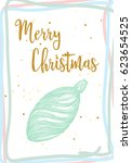 hand drawn holiday greeting... | Shutterstock .eps vector #623654525