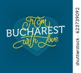 from bucharest with love  hand... | Shutterstock .eps vector #623739092