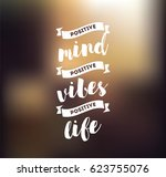 positive mind  positive vibes ... | Shutterstock .eps vector #623755076