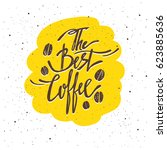 the best coffee lettering. ... | Shutterstock .eps vector #623885636
