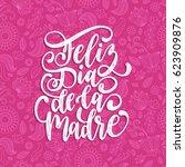 feliz dia de la madre  spanish...   Shutterstock .eps vector #623909876