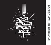 may the fork be with you.... | Shutterstock .eps vector #624068705