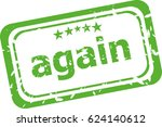 again on rubber stamp over a... | Shutterstock . vector #624140612
