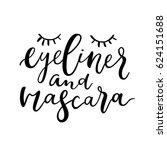 eyeliner and mascara quote.... | Shutterstock .eps vector #624151688