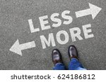 less is more business concept...   Shutterstock . vector #624186812