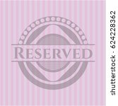 reserved badge with pink... | Shutterstock .eps vector #624228362
