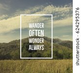 "Small photo of Inspirational motivational quote ""wander often, wonder always"" on mountain background."