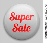 super sale glossy buttons or... | Shutterstock .eps vector #624569072
