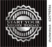 start your stroy today silver... | Shutterstock .eps vector #624798566