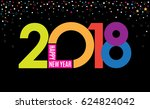 happy 2018 new year. bright... | Shutterstock .eps vector #624824042