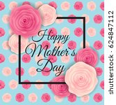 happy mother s day cute... | Shutterstock .eps vector #624847112