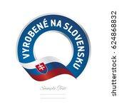 made in slovakia  slovak... | Shutterstock .eps vector #624868832