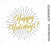 happy holidays text and... | Shutterstock . vector #624904925