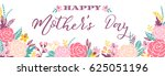 happy mothers day lettering... | Shutterstock .eps vector #625051196