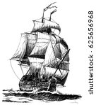 hand drawn vintage sailing ship. | Shutterstock . vector #625656968