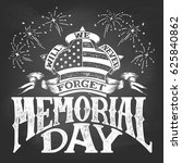 memorial day  we will never... | Shutterstock .eps vector #625840862