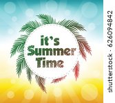 it's summer time typographical... | Shutterstock .eps vector #626094842