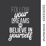 follow your dreams and believe... | Shutterstock .eps vector #626316332