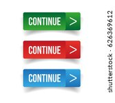 continue button set | Shutterstock .eps vector #626369612