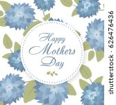 lettering happy mothers day.... | Shutterstock .eps vector #626476436