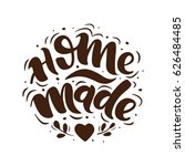 home made. hand drawn lettering.... | Shutterstock .eps vector #626484485
