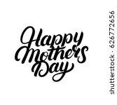 happy mother's day hand written ... | Shutterstock .eps vector #626772656