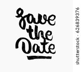 save the date quote. ink hand... | Shutterstock .eps vector #626839376