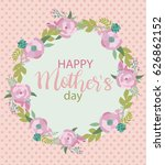 happy mother's day greeting... | Shutterstock .eps vector #626862152