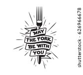 may the fork be with you.... | Shutterstock .eps vector #626966678