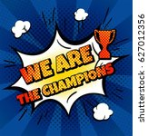 we are the champions banner in... | Shutterstock .eps vector #627012356