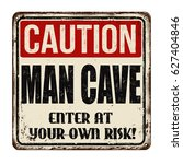 caution man cave vintage rusty... | Shutterstock .eps vector #627404846