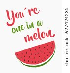 one in a melon  funny quote... | Shutterstock .eps vector #627424235