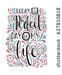 perfect day. handwritten... | Shutterstock .eps vector #627810818