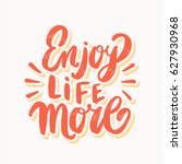 enjoy life more. vector... | Shutterstock .eps vector #627930968