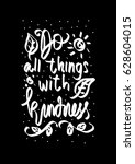 do all things with kindness...   Shutterstock .eps vector #628604015