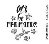 let's be mermaids.... | Shutterstock .eps vector #628714628