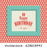 happy birthday greeting card in ... | Shutterstock .eps vector #628818992
