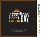 happy labor day background... | Shutterstock .eps vector #629017832