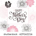 mother day greeting card. happy ... | Shutterstock .eps vector #629162216