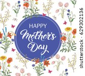 happy mothers day lettering...   Shutterstock .eps vector #629302136